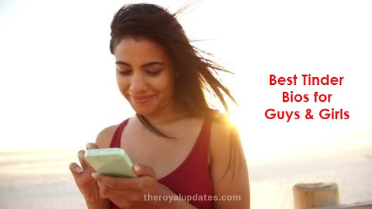 50 Best Tinder Bios for Guys & Girls - The Royal Updates