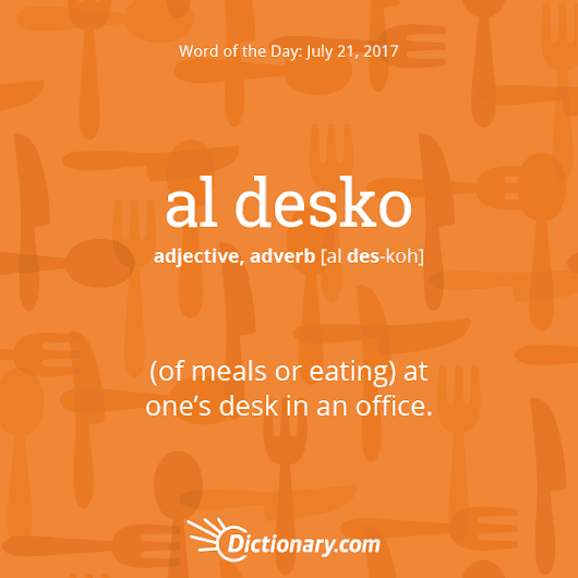 al desko Word of the Day | Dictionary.com