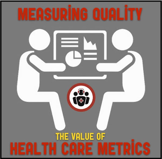 WTBS 6 Measuring Quality - The Value of Health Care Metrics - Emergency Medicine Cases