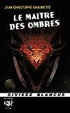Le maître des ombres par Jean-Christophe Chaumette