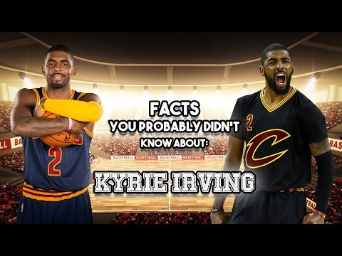 Kyrie Irving Wants to be Traded and 20 Other Facts You Probably Didn't Know