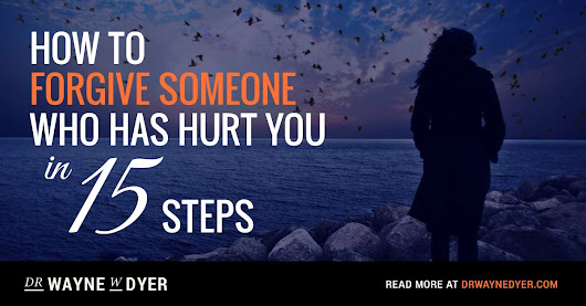 How To Forgive Someone Who Has Hurt You: In 15 Steps