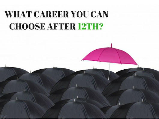 What Career I can choose after 12th? | Mackwins | Abroad Education Consultant