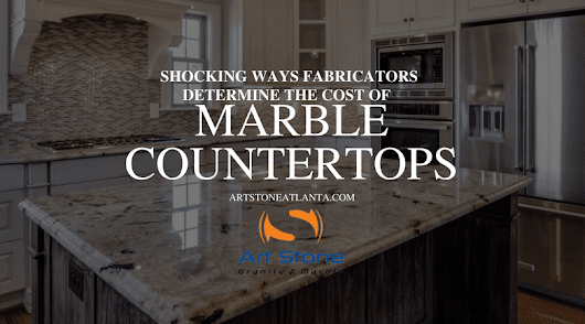 Shocking Ways Fabricators Determine the Cost of Marble Countertops