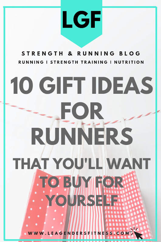 10 Holiday Gift Ideas For Runners That You'll Want to Buy For Yourself + a Giveaway