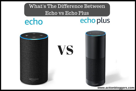 What's The Difference Between Echo vs Echo Plus - Must Check ✅