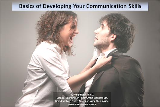 Basics of Developing Your Communication Skills | Masters-Center BodySmart Wellness Hypnotherapy Philip Holder PhD Wing Chun Certification Marie Kimelheim MD Psychiatry Medical Hypnotherapy Certification Medical