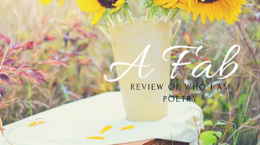 A Fab Review Of Who I Am: Poetry