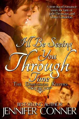 I'll Be Seeing You Through Time (The Dimension Keepers) by Jennifer Conner