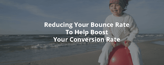 Reducing Your Bounce Rate To Help Boost Your Conversion Rate - Inbound Rocket