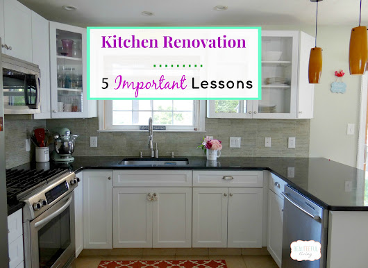 Kitchen Renovation - 5 Important Lessons