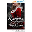Katrina, The Beginning (Book 1) (Royal Blood Chronicles) - Kindle edition by Elizabeth Loraine, Conzpiracy Digital Arts Cover Design. Children Kindle eBooks @ Amazon.com.