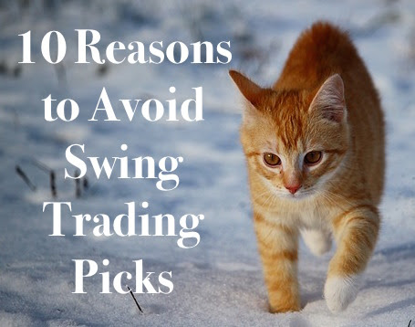 10 Reasons to Avoid Swing Trading Picks - The Trade Locker