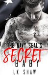 The Navy SEAL's Secret Baby: A Second Chance Romance
