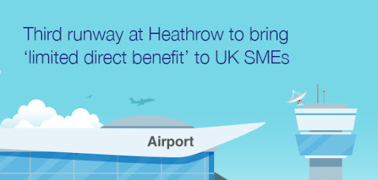 Third runway at Heathrow to bring 'limited direct benefit' to UK SMEs