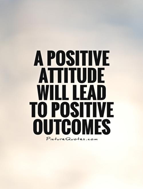 Quotes About Positive Attitude And Success 26 Quotes