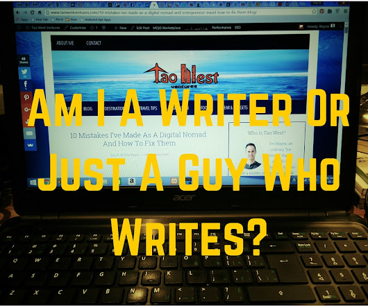 Am I A Writer Or Just A Guy Who Writes?