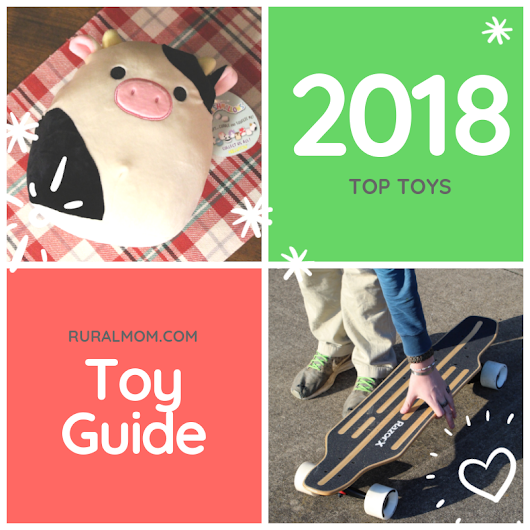Top Toys for 2018 | Rural Mom Holiday Guide Rural Mom