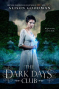 Title: The Dark Days Club (Lady Helen Trilogy Series #1), Author: Alison  Goodman