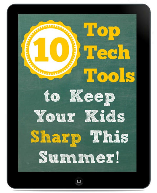 10 Top Tech Tools to Keep Your Kids Smart This Summer!