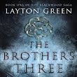 Book Review for The Brothers Three by Layton Green
