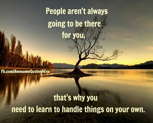 Inspirational Don T Rely On Anyone Quotes Soaknowledge