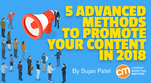 5 Advanced Methods to Promote Your Content in 2018