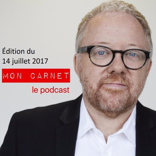 Mon Carnet - 170714 by Mon Carnet, le podcast