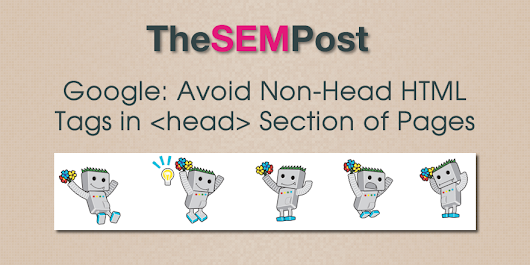 Google: Avoid Non-Head HTML Tags in Head Section of Pages