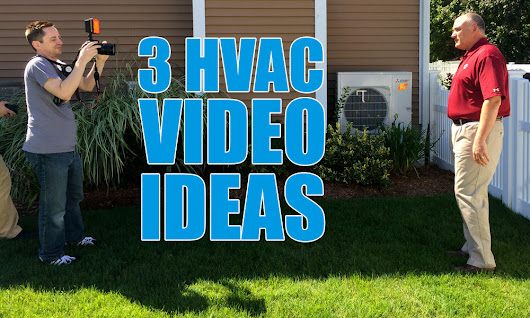 3 Video Ideas to Jumpstart Your HVAC Video Marketing Strategy