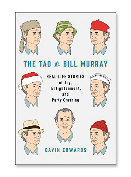 The Tao of Bill Murray - Real Life Stories of Joy, Enlightenment, and Party Crashing - Steph Calvert Art