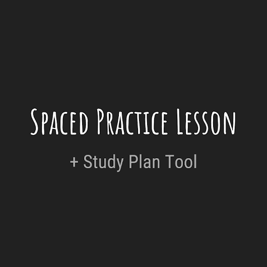 How To Teach Students Spaced Practice (FREE Lesson & Planning Tool)