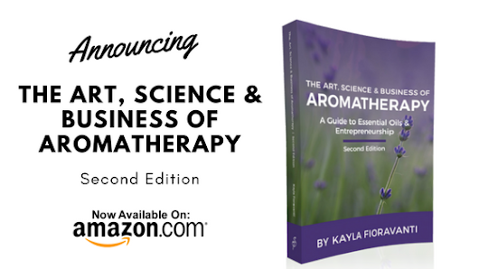 2nd Edition of The Art, Science & Business of Aromatherapy - Kayla Fioravanti