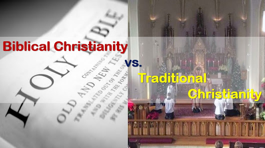 Biblical vs. Traditional Christianity - part 1 - New LIFE Fellowship