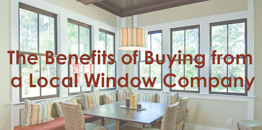 Blog | 5 Benefits of Buying from a Local Window Company | Blair Windows