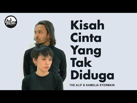 [Lirik Video] The Alif & Kamelia Syermain- Kisah Cinta Yang Tak Diduga