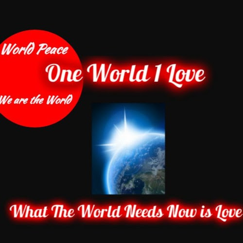 "What the world needs now is Love! by One World 1 Love ""featuring"" GUYLAINE"