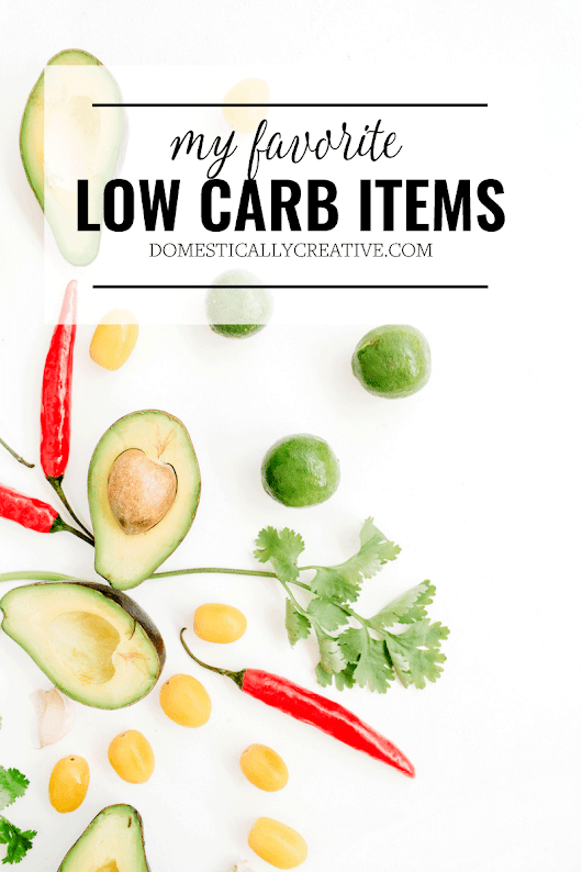 My Favorite Low Carb Pantry Items | Domestically Creative