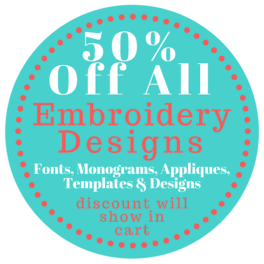 LAST DAY ~ 50% Off All Embroidery Sets ~ Fonts, Monograms, Applique & Designs!!