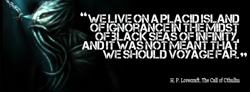 We Live On A Placid Island Of Ignorance H P Lovecraft The