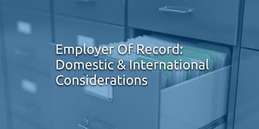 Employer Of Record: Domestic & International