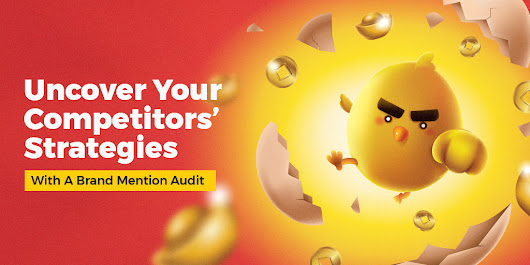 How to Identify Competitors and Uncover Their Strategies with a Brand Mention Audit