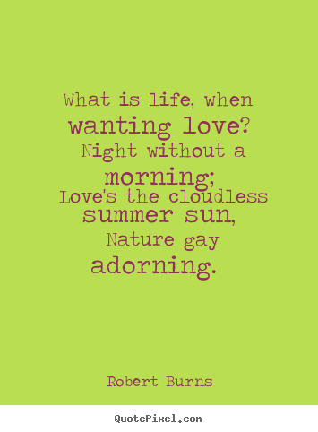 What Is Life When Wanting Love Night Without A Morning Loves