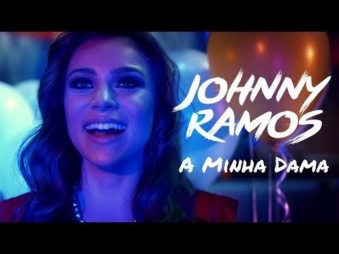 Johnny Ramos - A minha dama | VIDEO OFICIAL