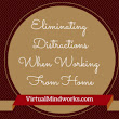 Eliminating Distractions When Working From Home - Virtual Mindworks