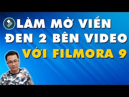 Cách làm mờ viền đen 2 bên video với Filmora 9