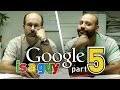 If Google Was A Guy Part 5 - Video