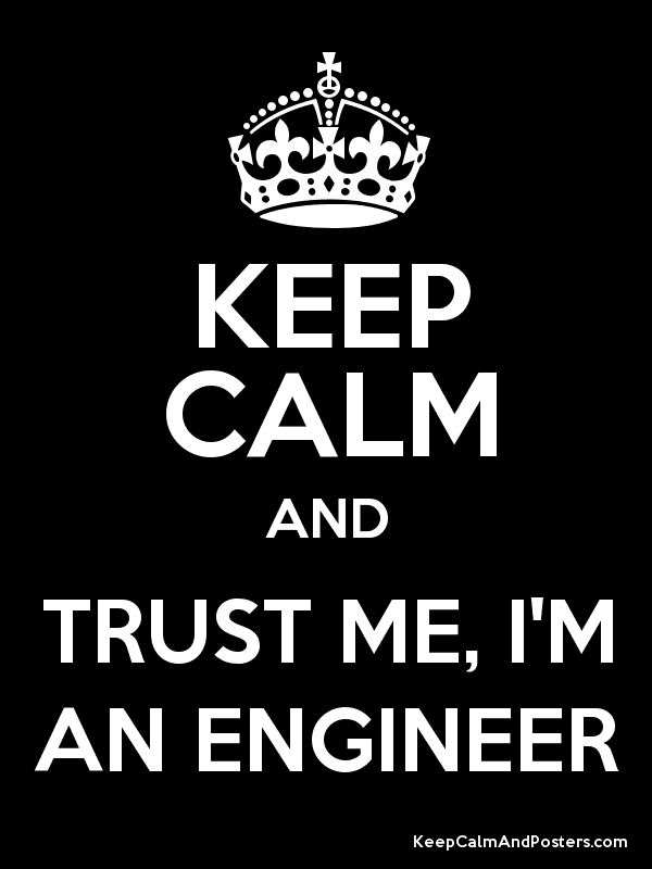 KEEP CALM AND TRUST ME, IM AN ENGINEER  Keep Calm and Posters Generator, Maker For Free