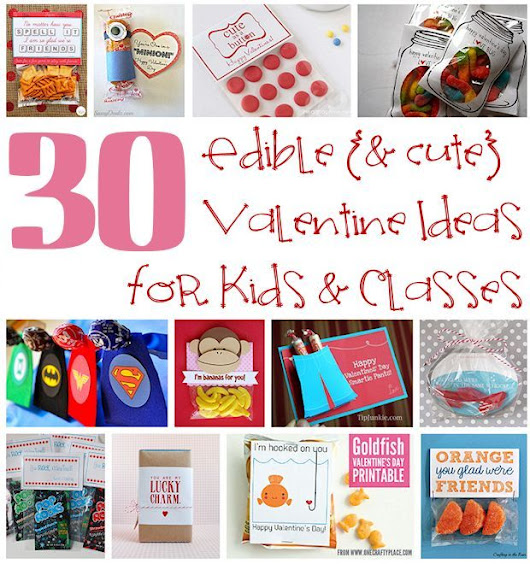 30 Edible Valentine Ideas for Kids – About Family Crafts