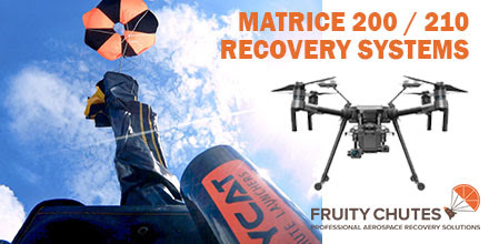 Fruity Chutes Releases Matrice 200/210 Parachute Recovery Systems - Unmanned Systems Source